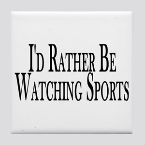 Rather Watch Sports Tile Coaster