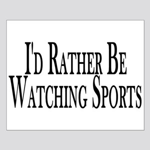 Rather Watch Sports Small Poster