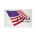 I Voted Why Didn't You Rectangle Magnet