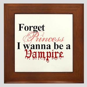 Forget princess VAMPIRE Framed Tile