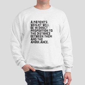 A Patient's Weight... Sweatshirt