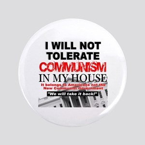 """""""I Will Not Tolerate Communism in My House"""" 3.5"""" B"""