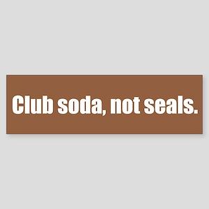 Club soda, not seals.