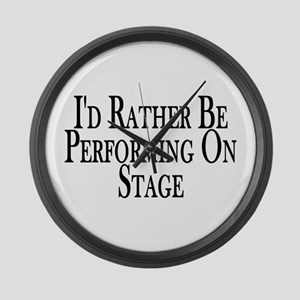 Rather Perform On Stage Large Wall Clock