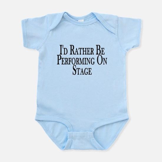 Rather Perform On Stage Infant Bodysuit