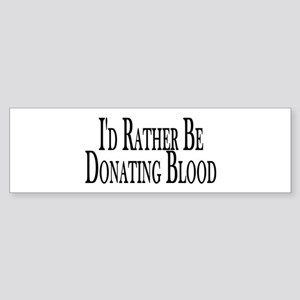 Rather Donate Blood Bumper Sticker
