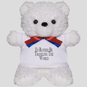 Rather Travel The World Teddy Bear