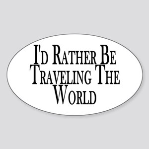 Rather Travel The World Oval Sticker