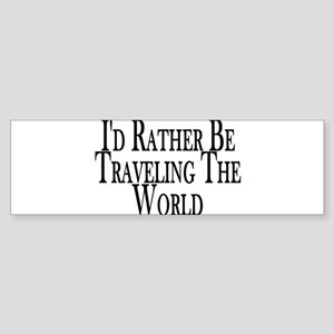 Rather Travel The World Bumper Sticker