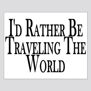 Rather Travel The World Small Poster