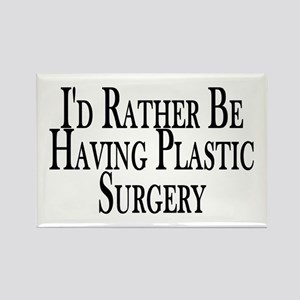 Rather Have Plastic Surgery Rectangle Magnet