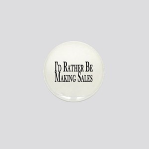 Rather Make Sales Mini Button