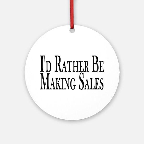 Rather Make Sales Ornament (Round)