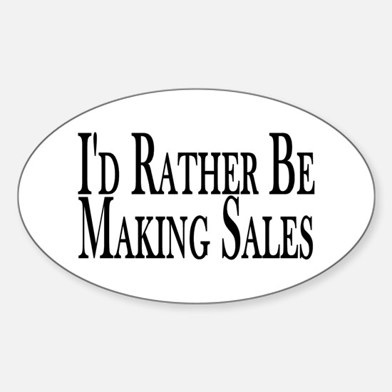 Rather Make Sales Oval Decal