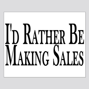 Rather Make Sales Small Poster