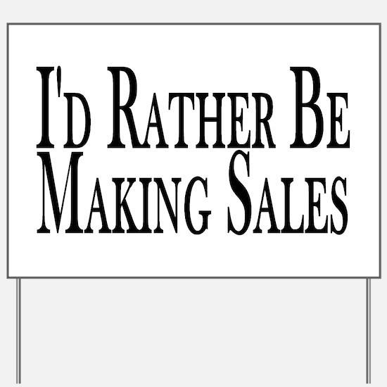 Rather Make Sales Yard Sign