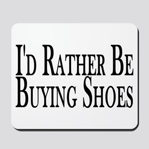Rather Buy Shoes Mousepad