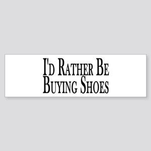 Rather Buy Shoes Bumper Sticker