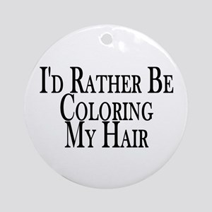 Rather Color My Hair Ornament (Round)