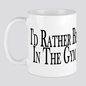 Rather Be In The Gym Mug