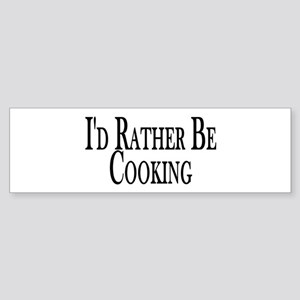Rather Be Cooking Bumper Sticker