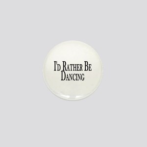 Rather Be Dancing Mini Button