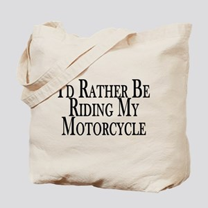 Rather Ride My Motorcycle Tote Bag