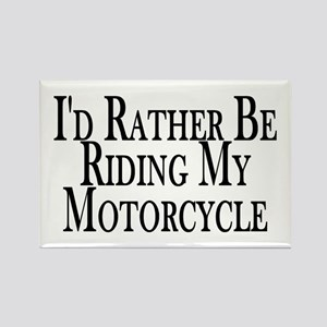 Rather Ride My Motorcycle Rectangle Magnet