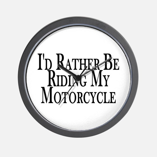 Rather Ride My Motorcycle Wall Clock