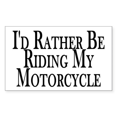 Rather Ride My Motorcycle Rectangle Sticker