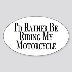 Rather Ride My Motorcycle Oval Sticker