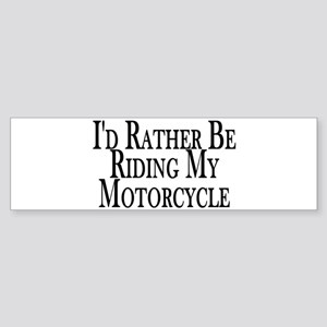 Rather Ride My Motorcycle Bumper Sticker