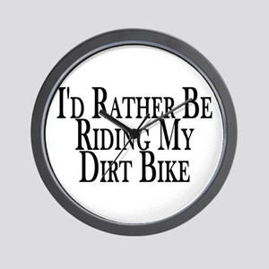 Rather Ride My Dirt Bike Wall Clock