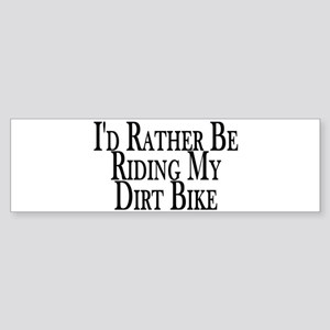 Rather Ride My Dirt Bike Bumper Sticker