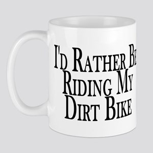 Rather Ride My Dirt Bike Mug