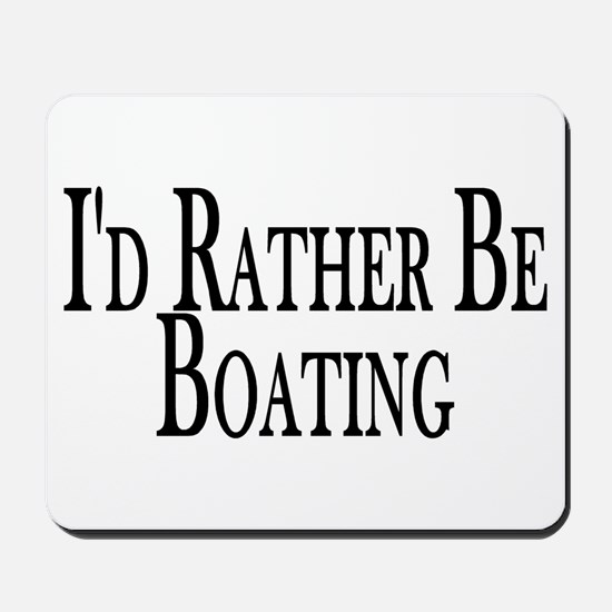 Rather Be Boating Mousepad