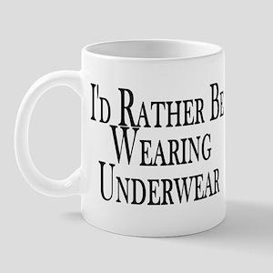 Rather Be Wearing Underwear Mug
