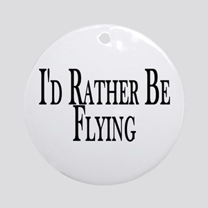 Rather Be Flying Ornament (Round)