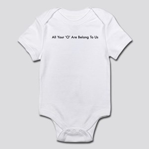 All Your O Are Belong To Us Infant Bodysuit