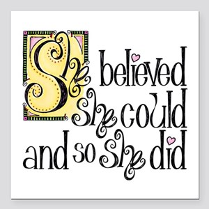 "She Believed She Could Square Car Magnet 3"" x 3"""