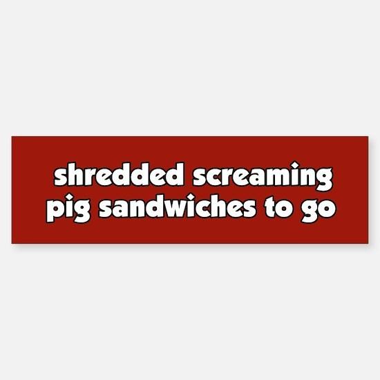 Screaming Pig Sandwich Bumper Bumper Bumper Sticker