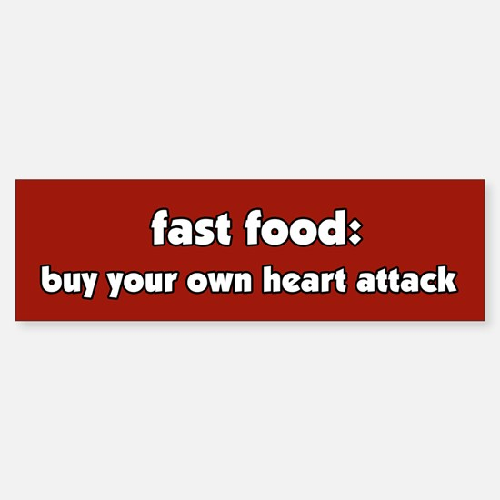 Fast Food Heart Attack Bumper Bumper Bumper Sticker