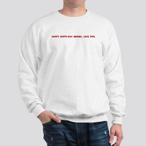 Happy Birth-Day Brandi, Love Sweatshirt
