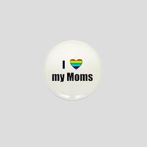 I Love My Moms Mini Button
