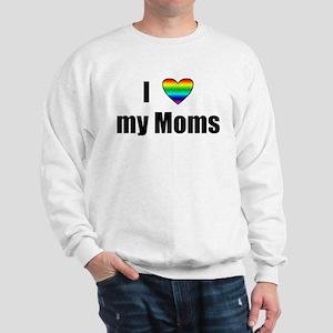I Love My Moms Sweatshirt