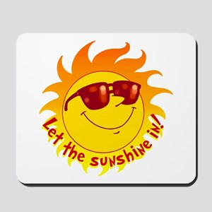 Let the Sunshine In Mousepad
