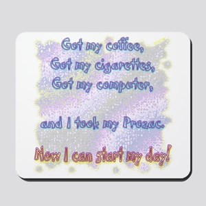I Took My Prozac Mousepad