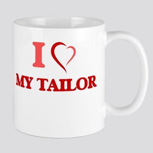 I love My Tailor Mugs