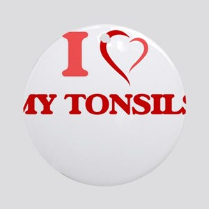 I love My Tonsils Round Ornament