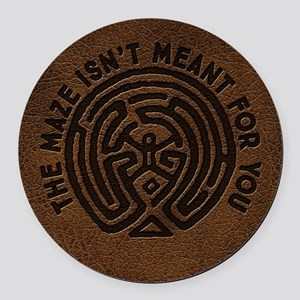 WW Maze Isn't Meant For You Round Car Magnet